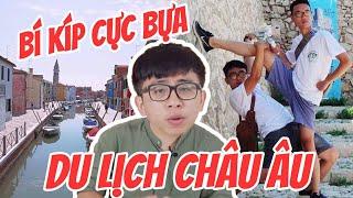"""#Vlog Tân 1 Cú : Bí kíp """"cực bựa"""" khi du lịch Châu Âu !"""