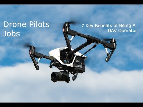 Drone Pilots Jobs -  7 Benefits of being a RPAS UAV Operator flying drones or selling drone training