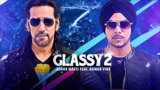 Glassy 2 - Ashok Masti ft. Kuwar Virk Official Music Video HD