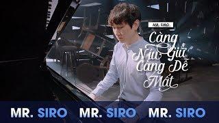 Càng Níu Giữ Càng Dễ Mất (KARAOKE) - Mr. Siro