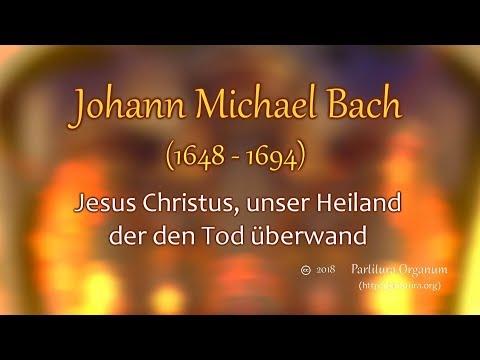 Johann Michael Bach, Jesus Christus, unser Heiland, der den Tod überwand