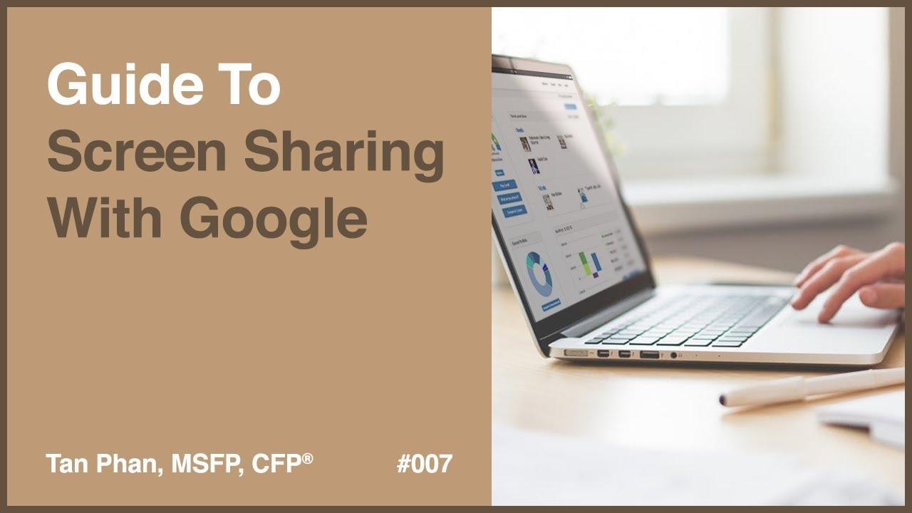 How to screen share using Google Meet and Google Hangouts | Tan Phan, MSFP,  CFP®