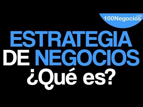 ¿Qué Es Una Estrategia de Negocios?