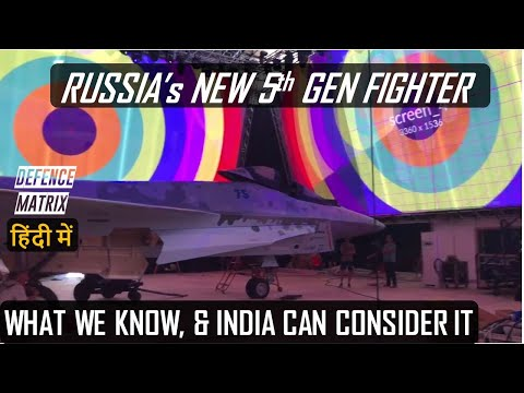 Russia's New 5th Gen Fighter   What we know & India can consider it   हिंदी में