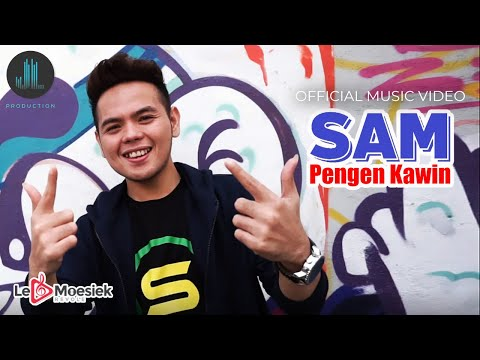 Sam - Pengen Kawin (Official Music Video)