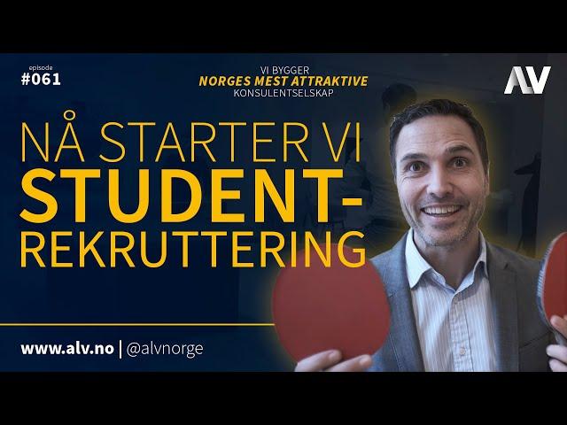 NÅ STARTER VI STUDENTREKRUTTERING |ALV#061