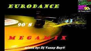 EURODANCE 90'S MEGAMIX - 43 - Dj Vanny Boy®