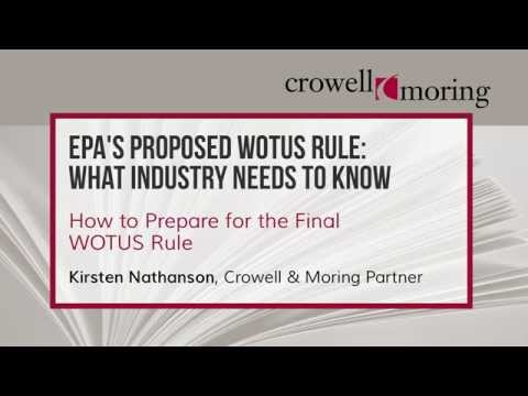 EPA's Proposed WOTUS Rule Pt. 2, with Kirsten Nathanson of Crowell & Moring
