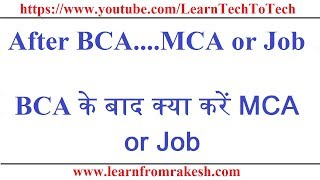 After BCA .......Job or MCA......Watch this Video