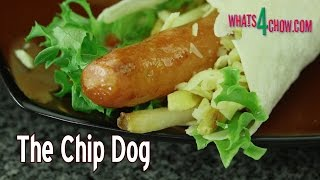 The Most Amazing Hot Dog Recipe - The Incredible Chip Dog - The Hot Dog with EVERYTHING!!!