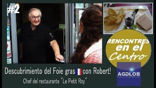 """Rencontres en el Centro #2:  Los secretos del """"foie gras"""" con Robert Dutilleul."""