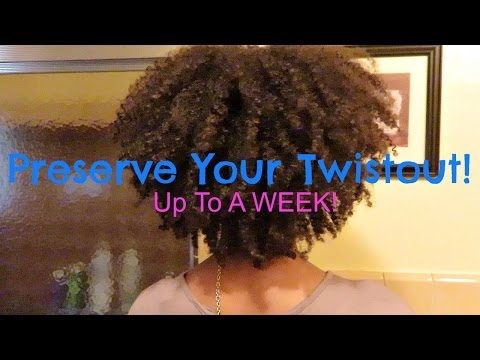 How To: Preserve Twistout Up To A Week! | Short/Medium Length Hair