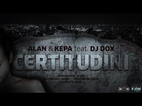 ALAN & KEPA - Certitudini ( feat. DJ DOX )