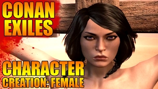 Conan Exiles: Character Creation: Female