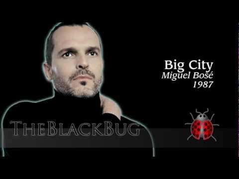 Big City - Miguel Bose