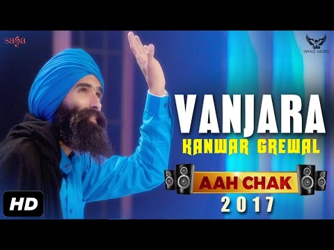Kanwar Grewal : Vanjara (Full Video) Aah Chak 2017 | New Punjabi Songs 2017 | Saga Music