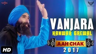 Kanwar Grewal : Vanjara (Full Video) Aah Chak 2017 | New Punjabi Songs 2017 | Saga Music thumbnail