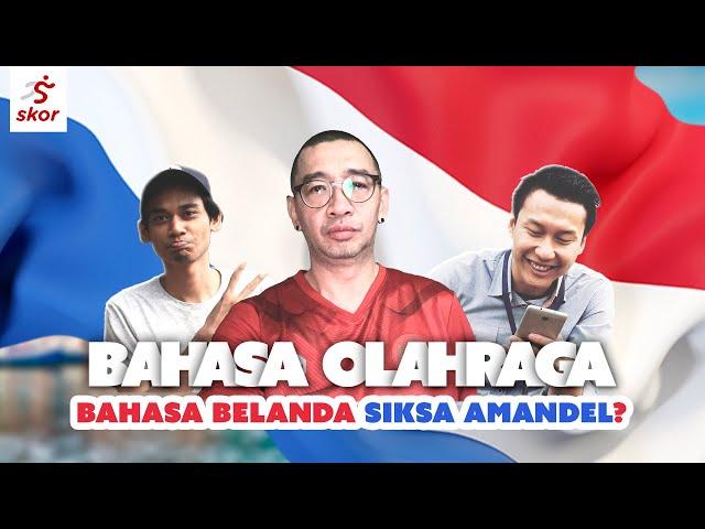 BELAJAR BAHASA BELANDA BARENG COACH JUSTIN BIKIN AMANDEL SAKIT! - BAHASA OLAHRAGA