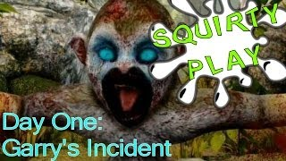 Squirty Play - Day One: Garry's Incident