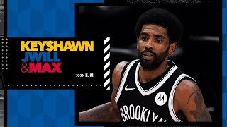 Why Kyrie Irving is putting the Nets in a tough situation   Keyshawn JWill \u0026 Max