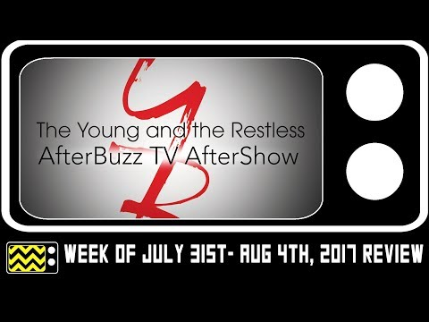 The Young & The Restless for July 31st - August 4th, 2017 Review & AfterShow | AfterBuzz TV