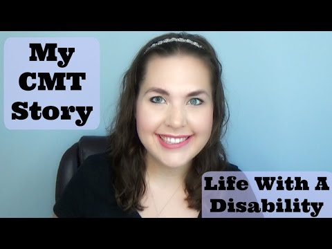 My CMT Story | Life With A Disability