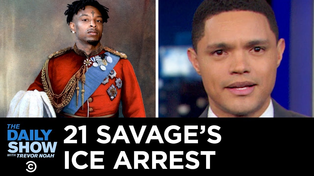 21 Savage Gets Arrested for Overstaying His Visa | The Daily Show