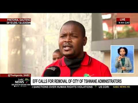 EFF calls for the removal of administrators appointed to oversee the running of the Tshwane City
