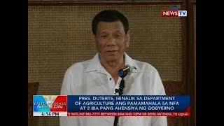 Pres. Duterte, ibinalik sa DA ang pamamahala sa NFA at 2 iba pang ahensiya ng gobyerno