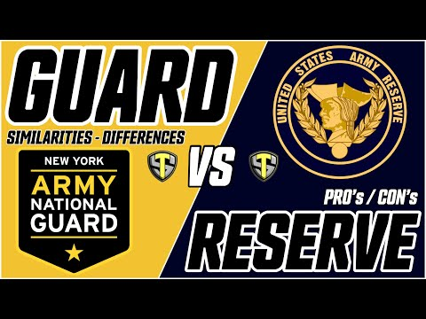 NATIONAL GUARD VS ARMY RESERVE; Similarities/Differences, Pros/Cons