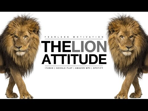 The Lion Attitude (HEART OF A LION) Motivational Video