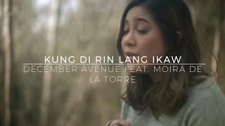 December Avenue - Kung Di Rin Lang Ikaw (Feat Moira Dela Torre) Official Lokal Lyrics Vid ...