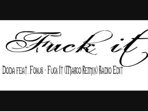 Doda feat. Fokus - Fuck It (Marco Remix) Radio Edit