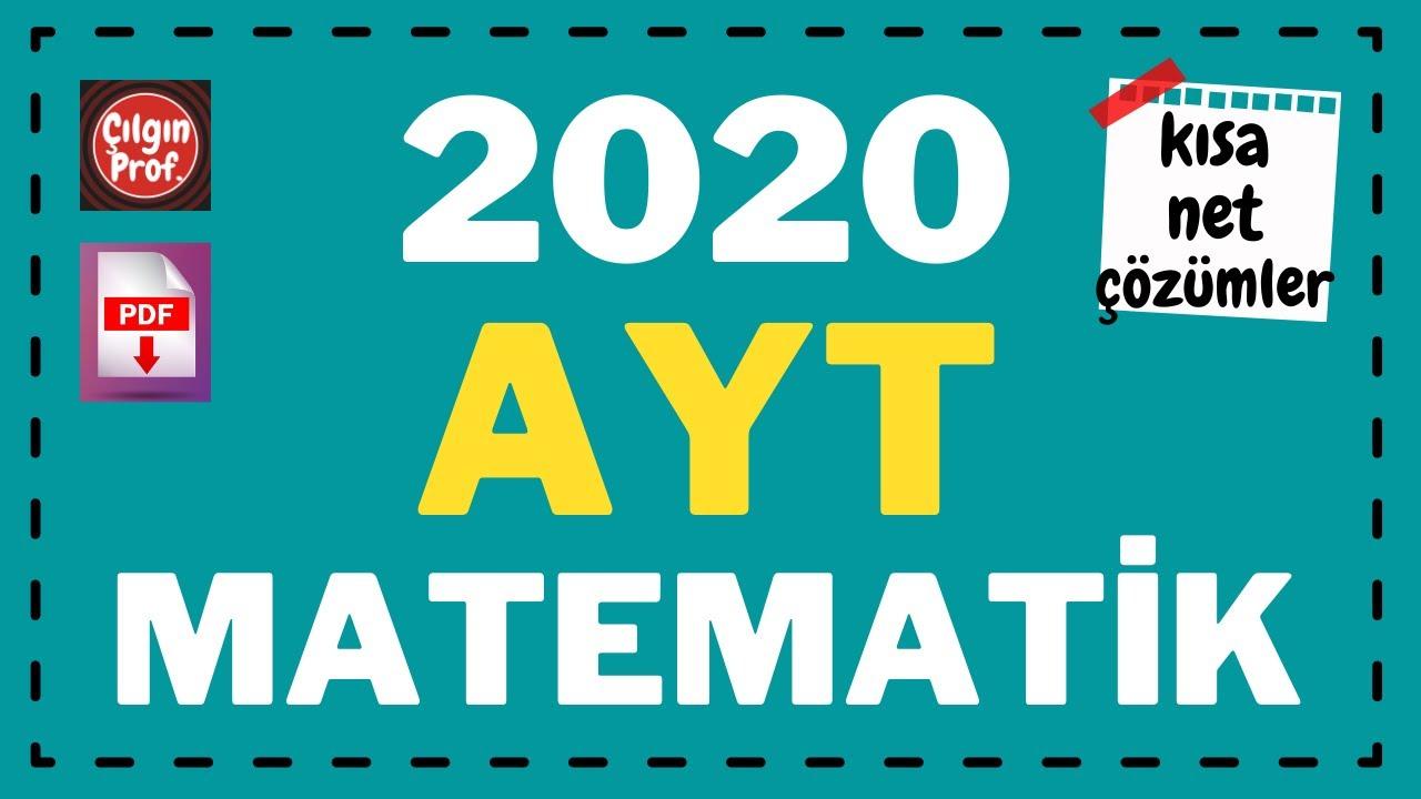 (2020) AYT MATEMATİK (PDF Açıklamada) - AYT Matematik Kısa Net Çözümler