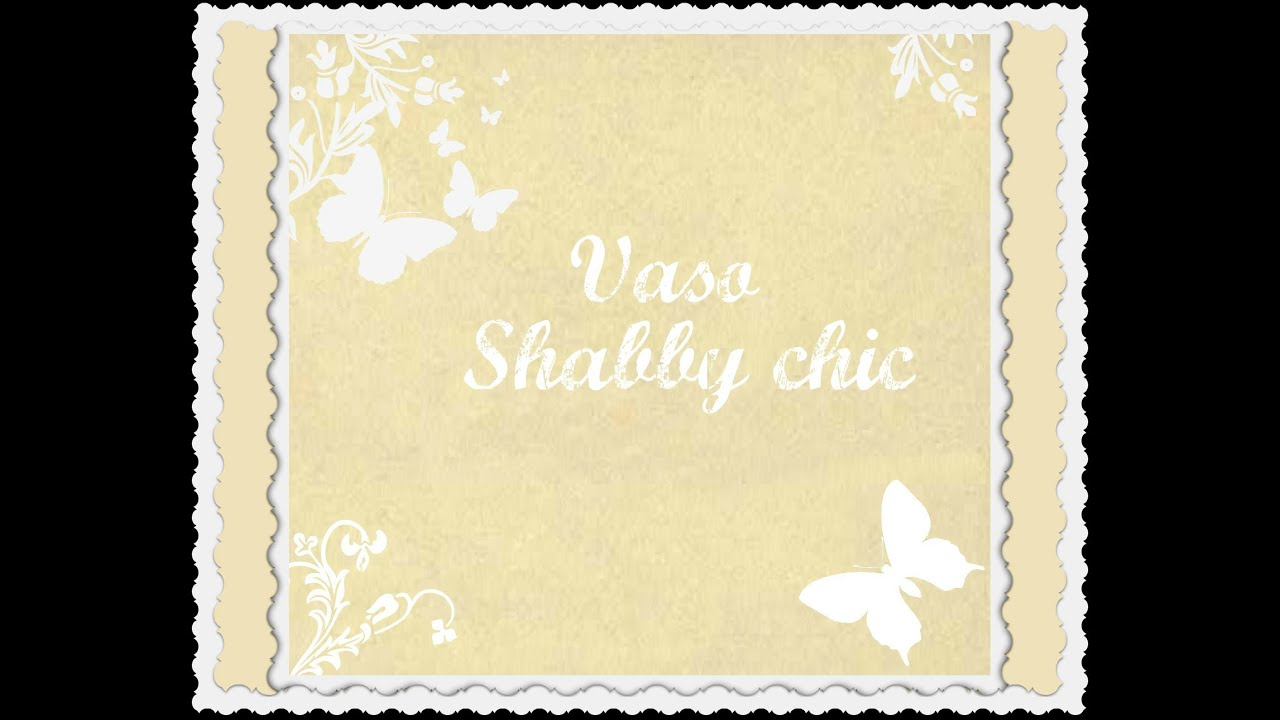 Shabby chic vaso fai da te arte per te youtube for Decorazioni shabby chic fai da te