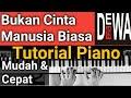 Bukan Cinta Manusia Biasa Dewa  Tutorial Lengkap Belajar Piano Mudah Cepat Pasti Bisa  Mp3 - Mp4 Download