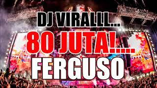Download DJ VIRAL!!..... 80 JT FERGUSO DJ SLOW REMIX FULL BASS 2019 Mp3