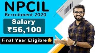 NPCIL Recruitment 2020 | Salary ₹56,100 | Final Year Eligible 🔥🔥🔥 | Latest Jobs 2020