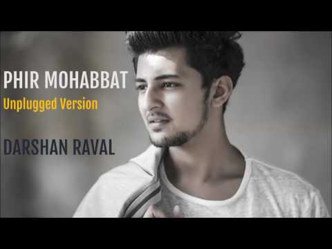 Darshan raval Phir Mohabbat Unplugged Version...