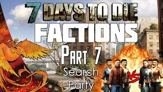 7 Days to Die │ Factions │ Part 7 │