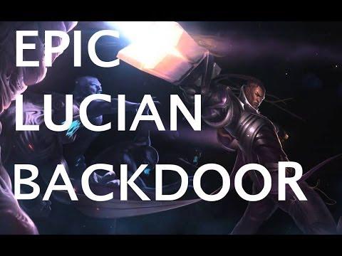 [LoL] EPIC BACKDOOR LUCIAN [LoL]