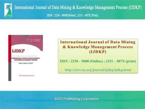 International Journal Of Data Mining & Knowledge Management Process