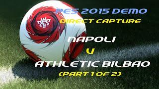 PES 2015 Demo (Direct Capture) - Napoli v Athletic Bilbao (part 1 of 2)