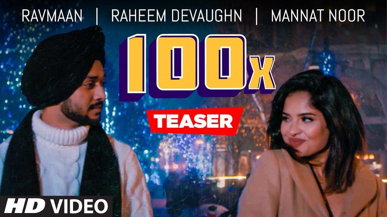 Song Teaser | 100X | Ravmaan | Mannat Noor | Releasing on 22 May 2020