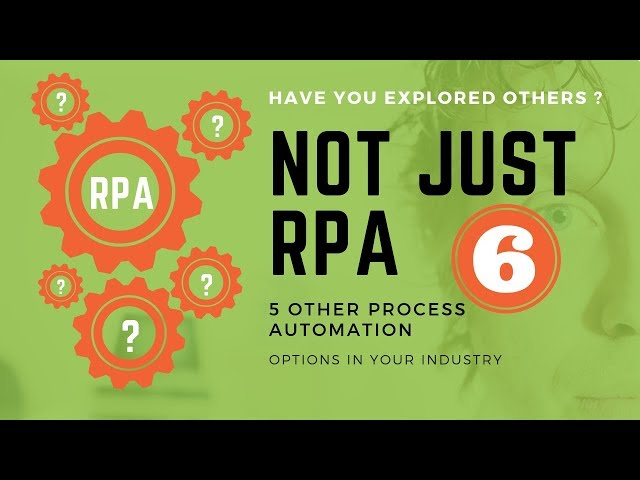 Not Just RPA (6 Process Automation Options)