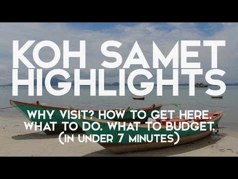 KOH SAMET (SAMED) THAILAND IN UNDER 7 MN - WHY VISIT? HOW TO GET THERE. WHAT TO DO & BUDGET.