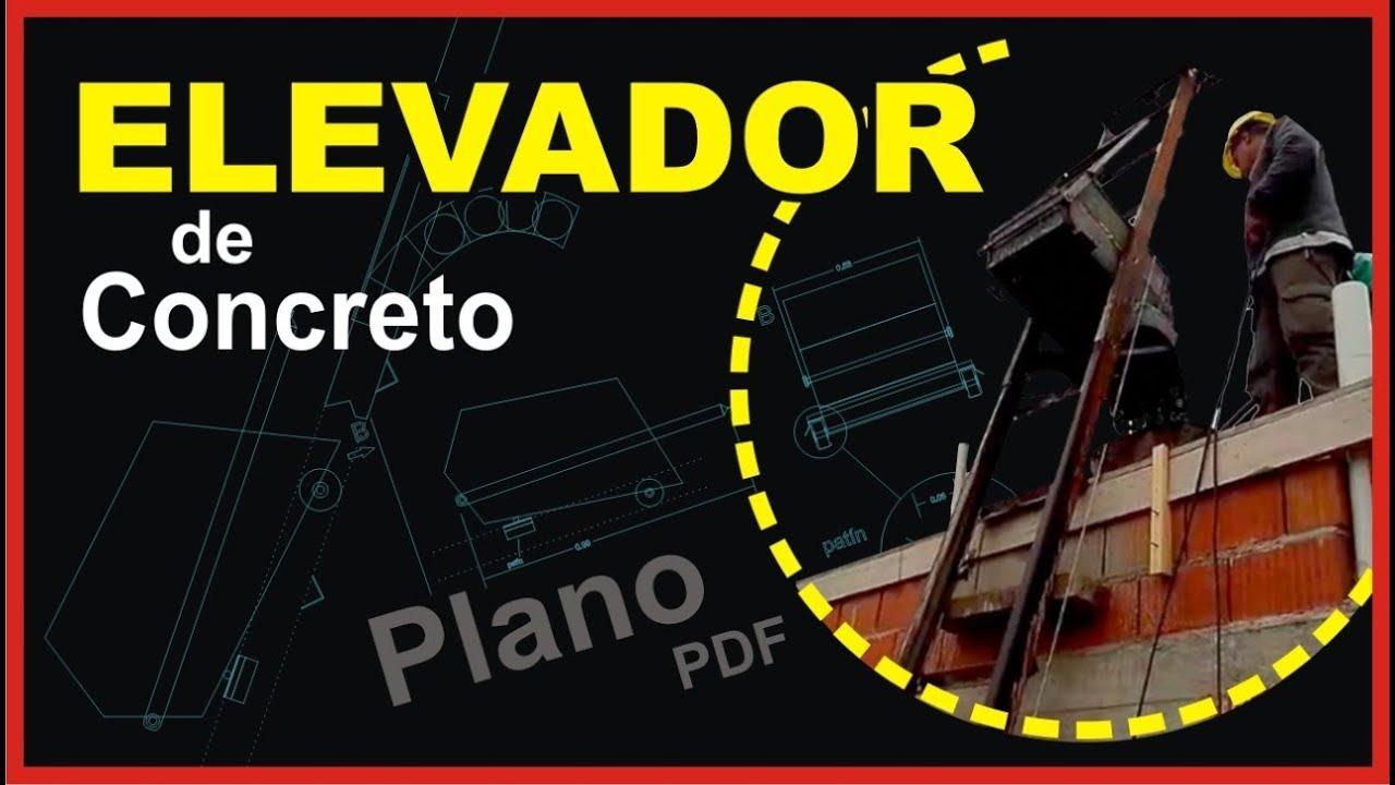 Elevador de Concreto + PLANOS - Gustavo Maidana