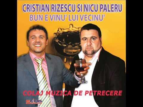 Nicu Paleru si Cristian Rizescu - Bun e vinu lui vecinu - COLAJ AUDIO HD SPIROS GALATI