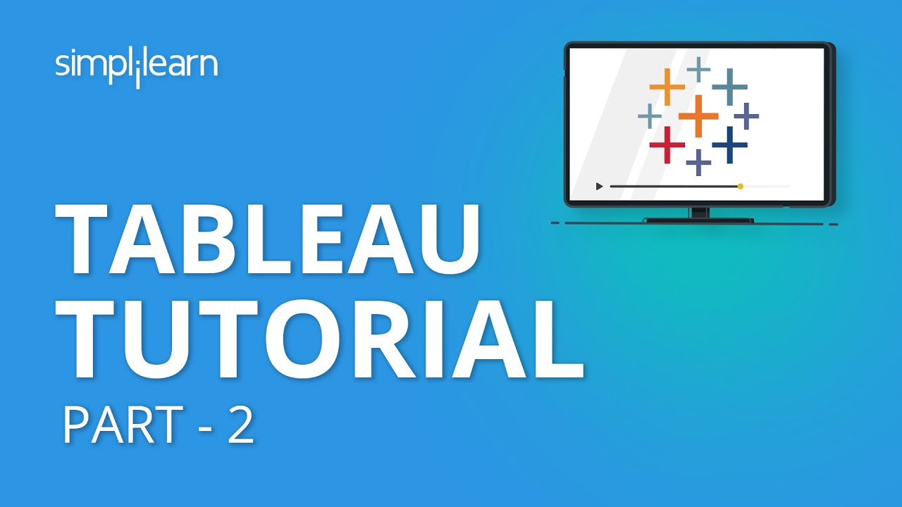 Tableau Tutorial Part - 2 | Tableau Tutorial For Beginners Part - 2 |  Tableau Training | Simplilearn