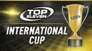 TOP ELEVEN FOOTBALL MANAGER! - INTERNATIONAL CUP!
